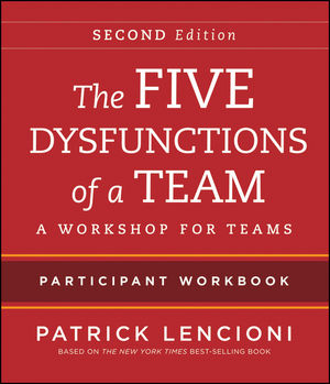 Five Dysfunctions Of A Team Parti Nt Workbook 2nd Edition